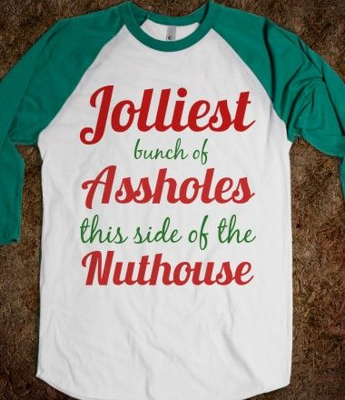holiday shirt drinking tee Jolliest Bunch of Assholes This Side of the Nuthouse funny christmas shirt Christmas Vacation party shirt