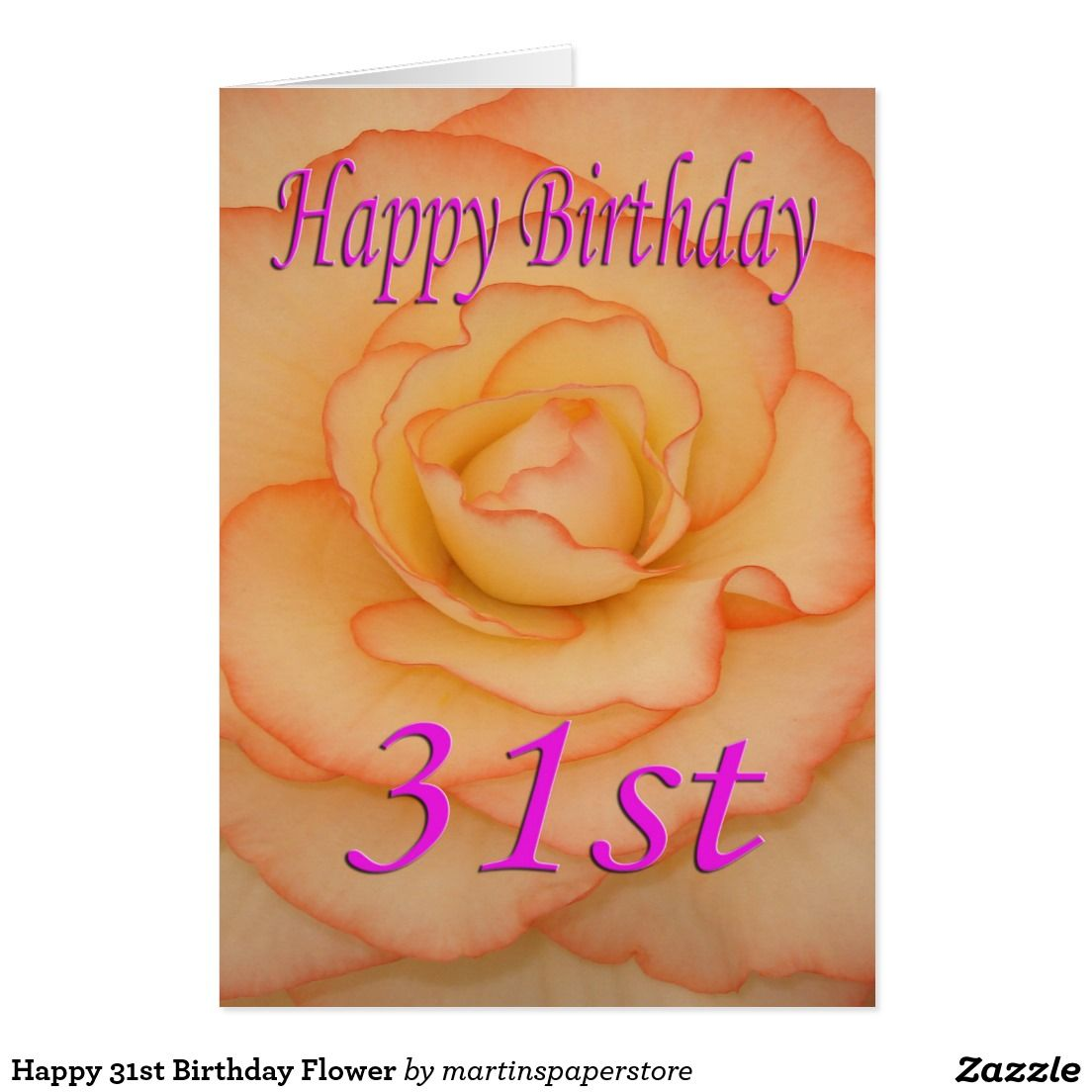 Happy 31st Birthday Flower Card All Things Zazzle Pinterest