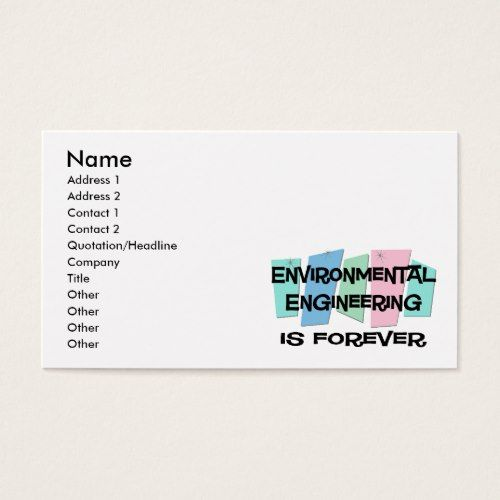 Environmental Engineering Is Forever Business Card