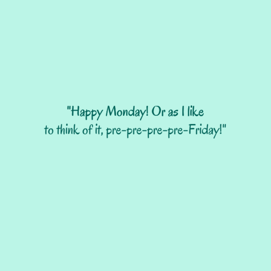 Happy Monday Quotes For Work: Best Pins Which We Explored On