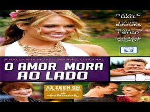 O Amor Mora Ao Lado Assistir Filme Completo Dublado Em 2019