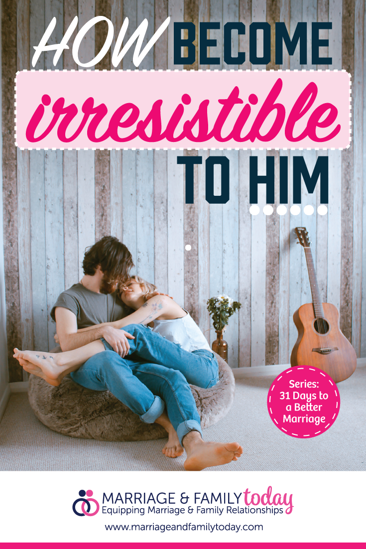 How To Make Yourself Irresistible To Your Husband