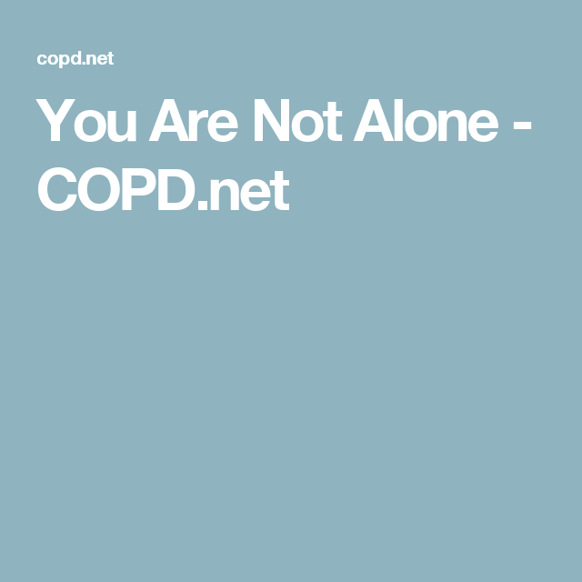You Are Not Alone - COPD.net