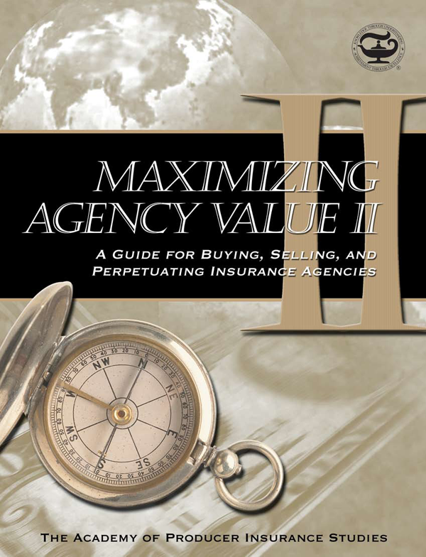 Maximizing Agency Value II: A Guide for Buying, Selling ...