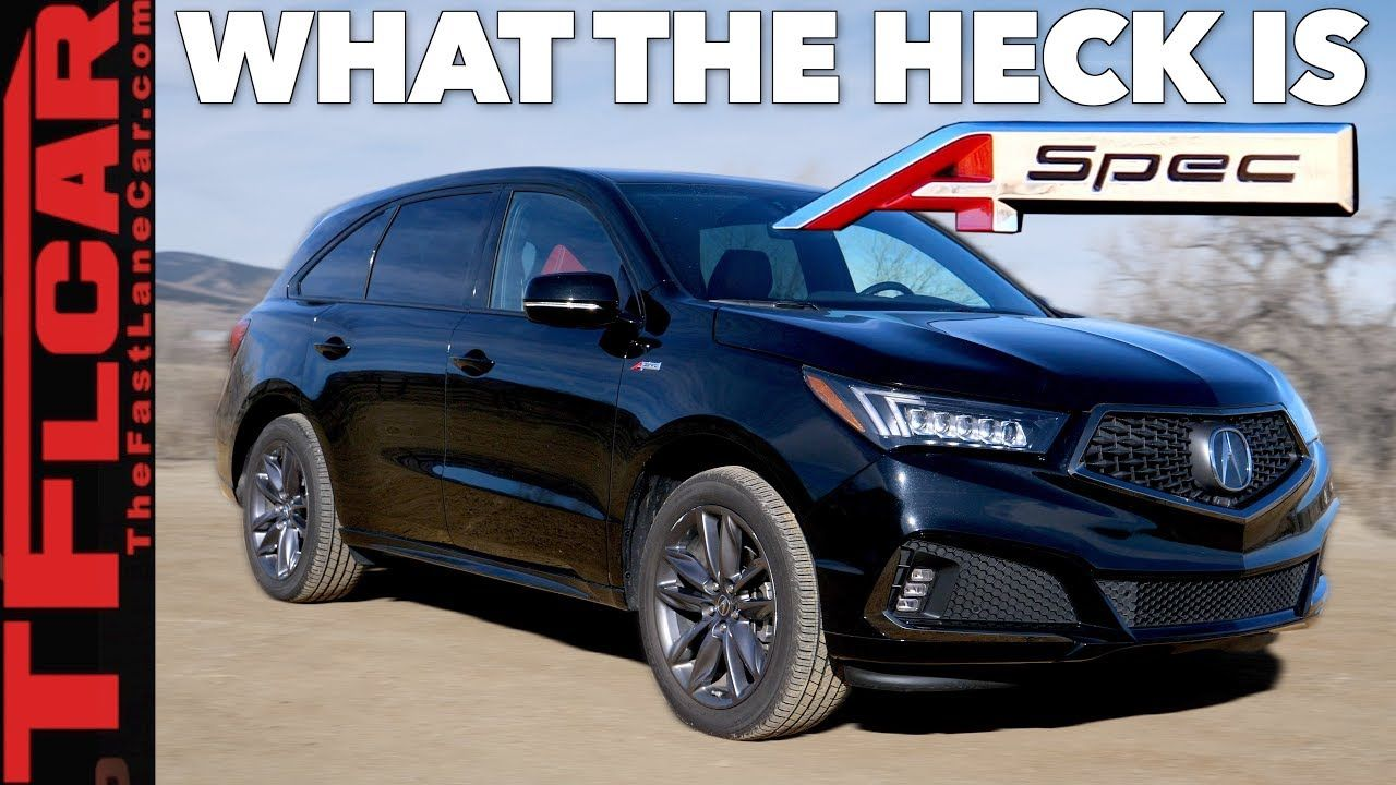 2019 Acura Mdx A Spec Review Here S What Makes It So Different Acura Mdx Acura Upcoming Cars