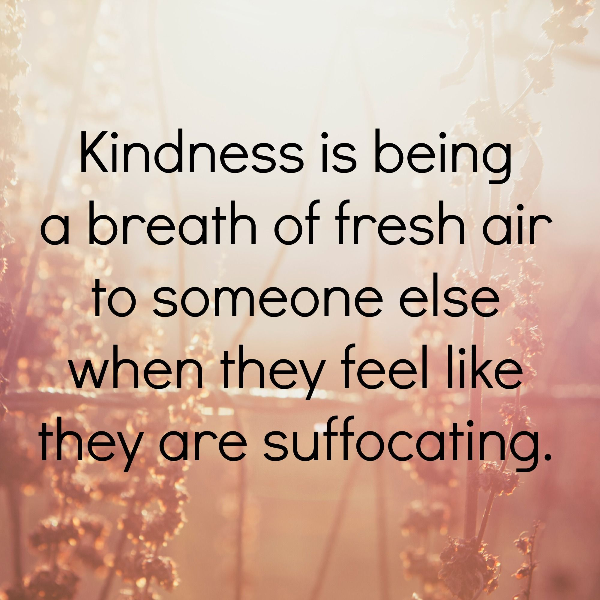 Kindness Is Being A Breath Of Fresh Air To Someone Else