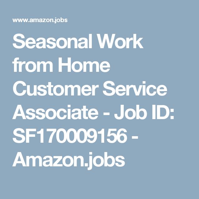Seasonal Work From Home Customer Service Associate Job Id Sf170009156 Amazon Jobs Job Career Customer Service School Schedule
