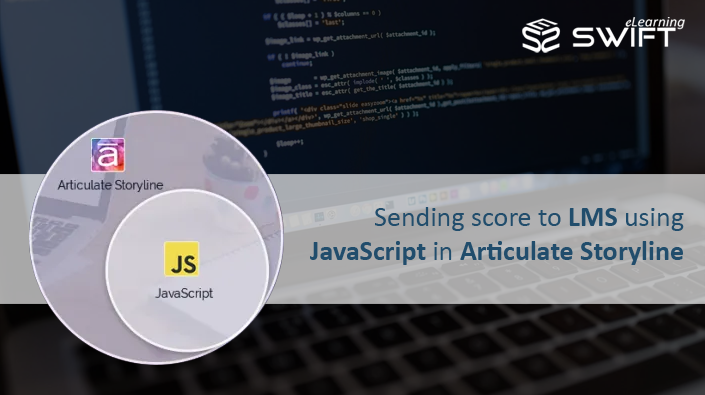 Articulate Storyline Sending Score To Lms Using Javascript In 2020 Interactive Learning Learning Design Learning Management System