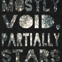 """""""Mostly Void, Partially Stars."""" -Cecil Baldwin"""