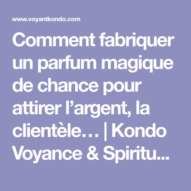 Magique De Pour Chance Fabriquer Comment Parfum L'argent Un Attirer kiTOXZwPu