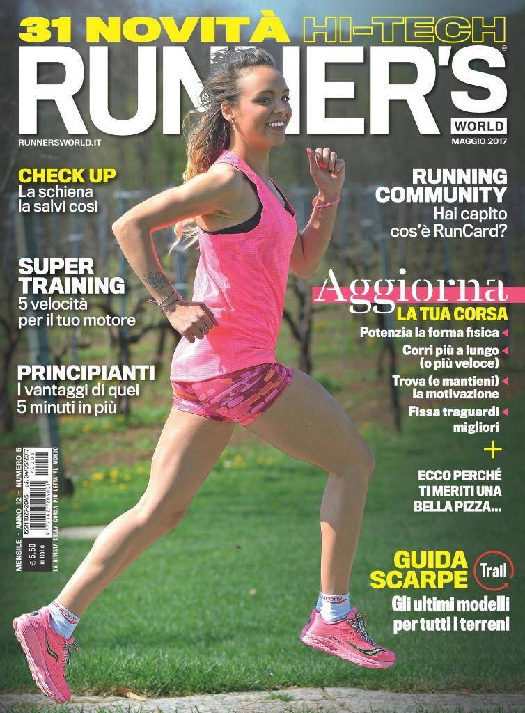 Runner's World Italia, Anno 12, Numero 05, Maggio 2017 - www.runnersworld.it