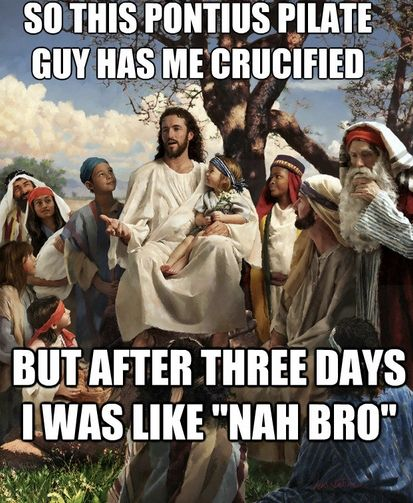 28dd0c0eb0f0bb1397e5cebf7eb77177 the 12 greatest jesus memes of all time bro, easter and memes