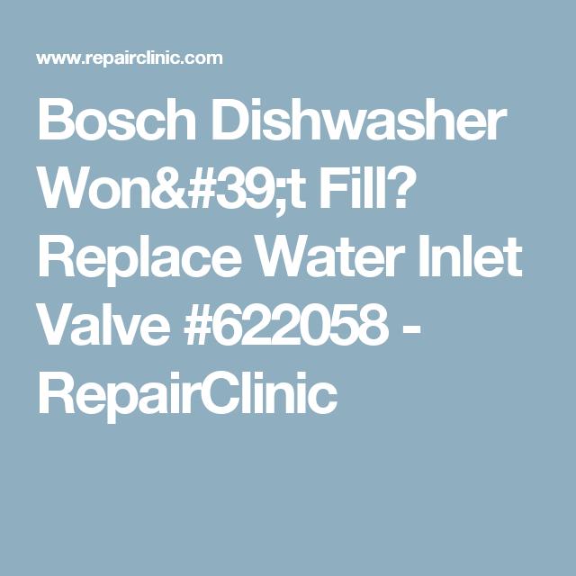 Bosch Dishwasher Won 39 T Fill Replace Water Inlet Valve 622058 Repairclinic Inlet Valve Bosch Dishwashers Bosch