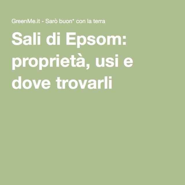 Sali di Epsom: proprietà, usi e dove trovarli