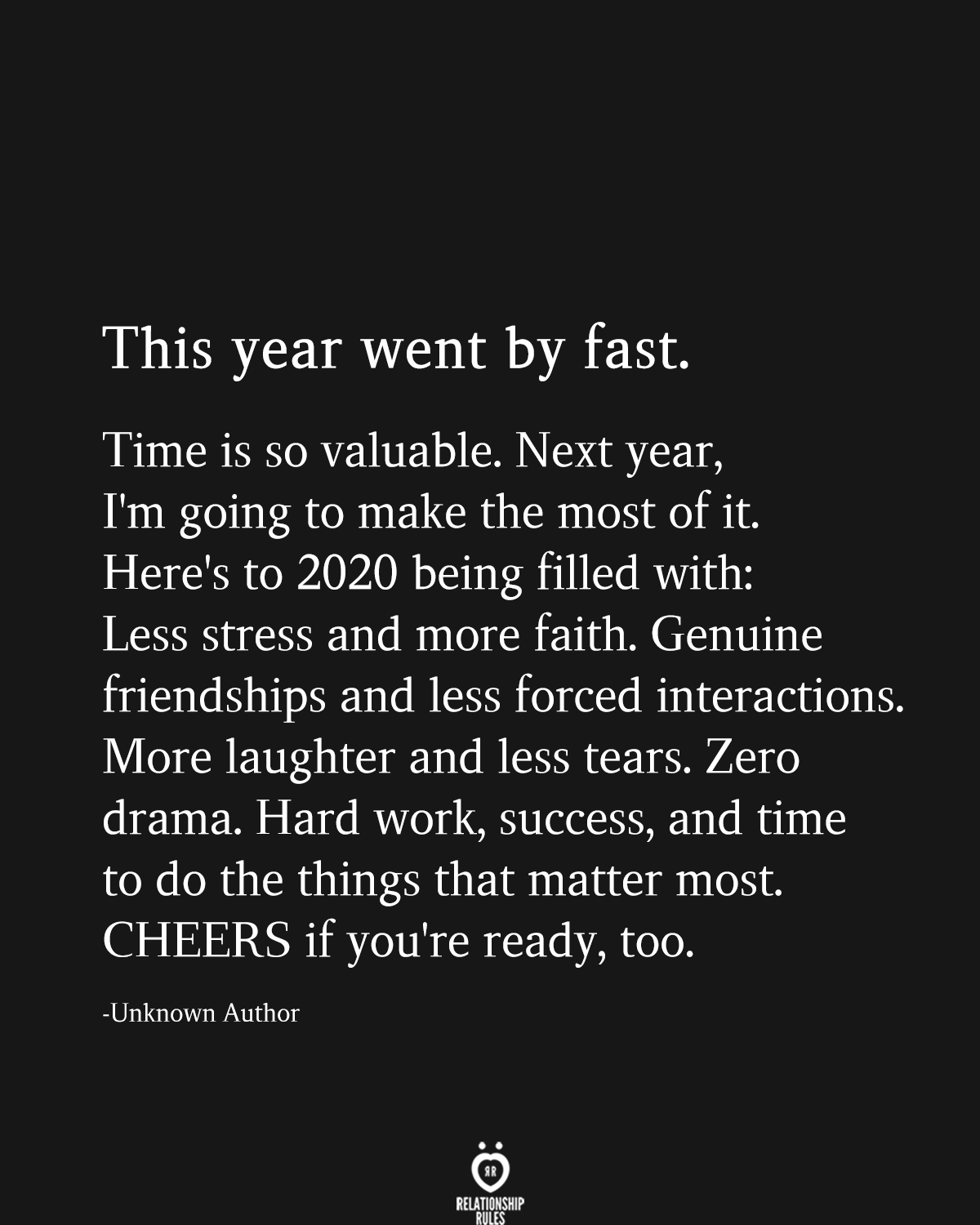 This Year Went By Fast. Time Is So Valuable. Next Year, I'm Going To Make The Most Of It #2020quotes