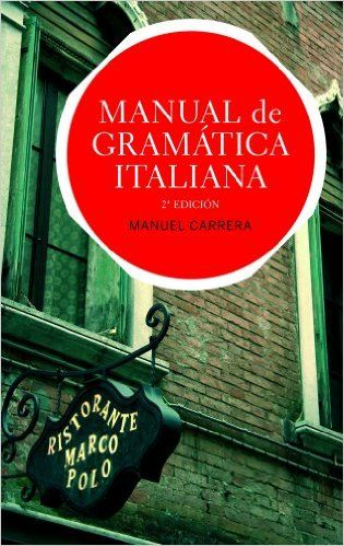 Manual de gramática italiana / Manuel Carrera Díaz