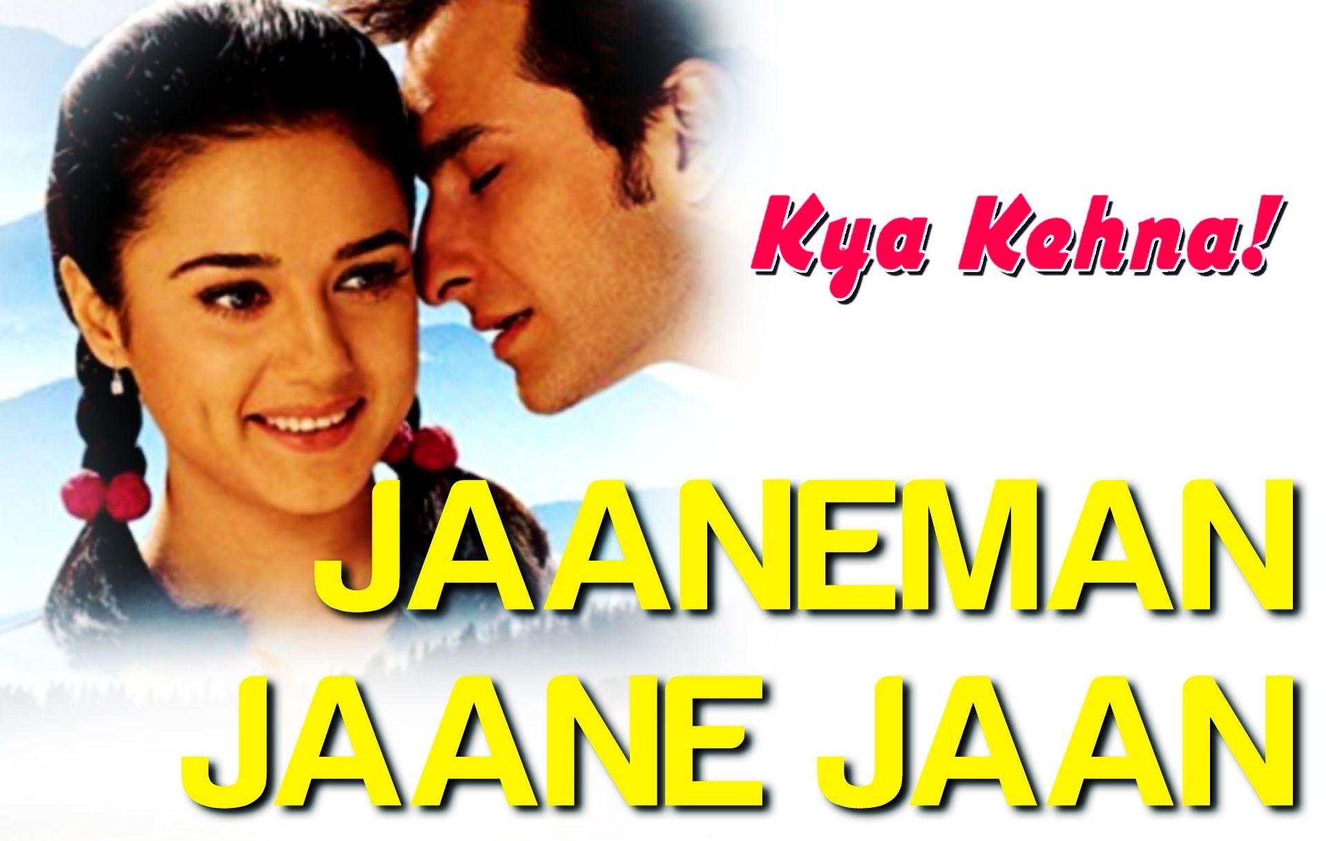 Jaaneman Jaane Jaan Kya Kehna Preity Zinta Saif Ali Khan Sonu Nigam Alka Yagnik Song Lyrics Songs Lyrics