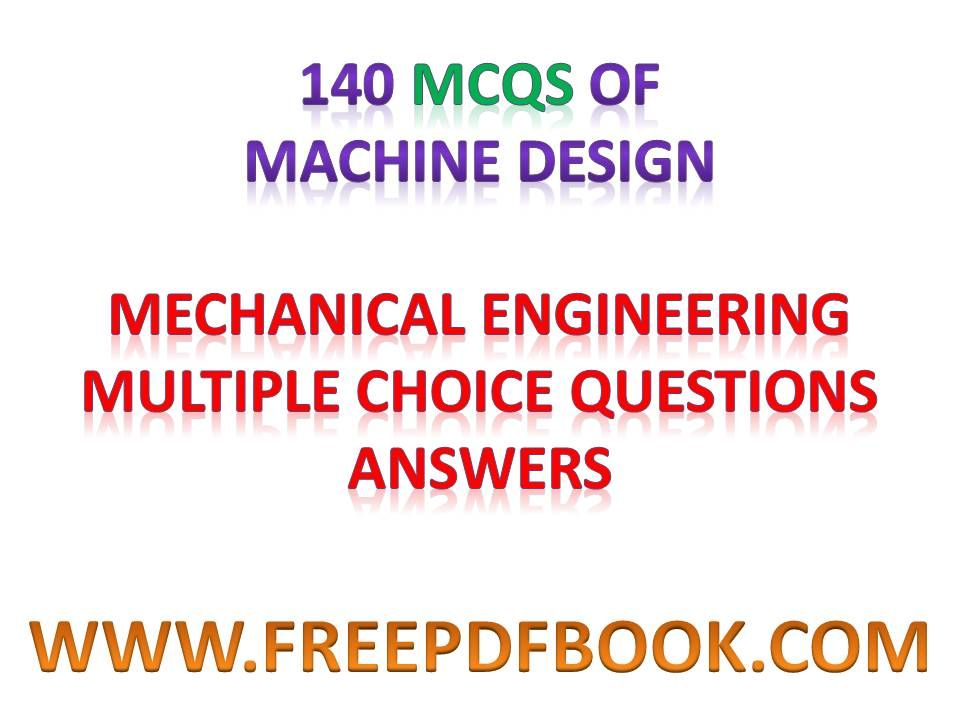 MACHINE DESIGN - Mechanical Engineering Multiple choice