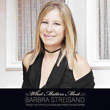 Barbra Streisand - What Matters Most Barbra Streisand Sings The Lyrics Of Alan And Marilyn Bergman