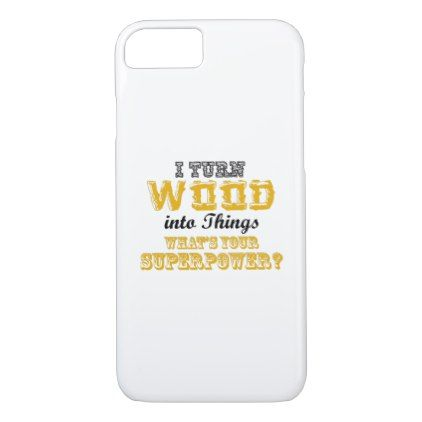 Woodworking woodworker funny gift i turn wood iphone 87 case cyo woodworking woodworker funny gift i turn wood iphone case gift ideas for dads christmas from daughter birthday free printables kids baby photo diy adult son solutioingenieria Choice Image