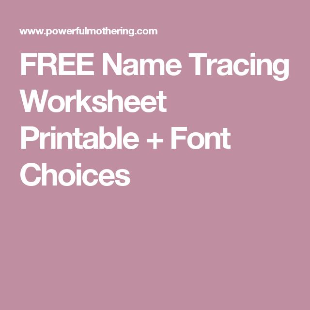 Free Name Tracing Worksheet Printable Font Choices Tracing