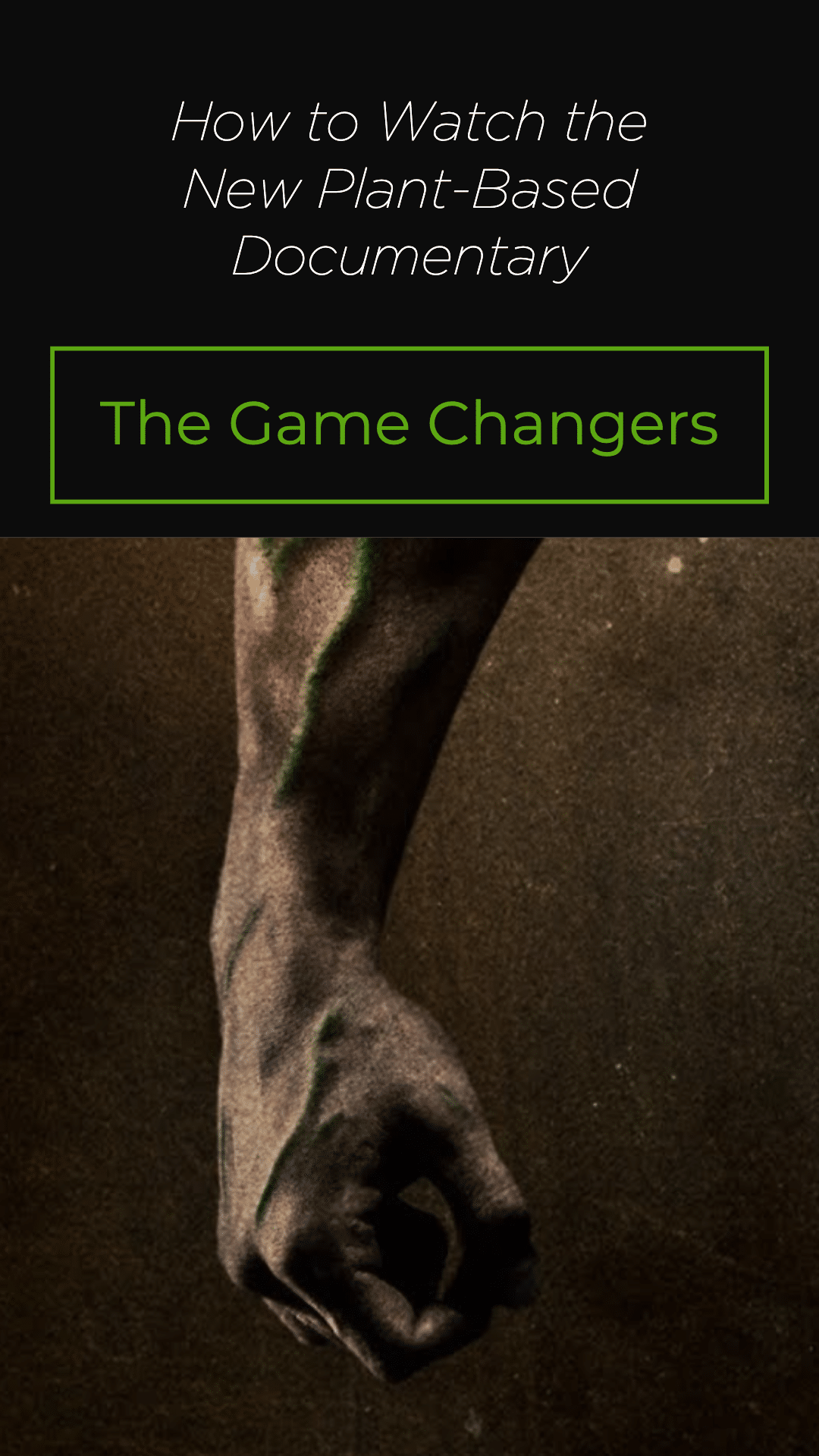 New Plant Based Documentary The Game Changers Is Now Streaming On Netflix Documentaries Game Changer Plant Based