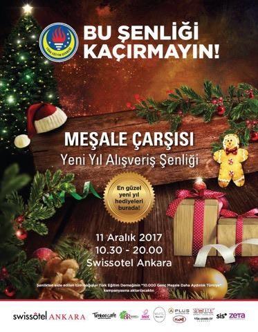 11 Aralık Pazartesi Swiss Otelde Meşale Çarşısı Yeni yıl Şenliğine tüm katılımcılarımızı bekliyoruz. Şenlikte elde edilecek tüm gelirler, Türk Eğitim Derneğinin ''10.000 Genç Meşale Daha Aydınlık Türkiye'' kampanyasına bağışlanacaktır. Keyifli alışverişler dileriz.