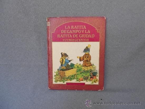 LA RATITA DE CAMPO Y LA RATITA DE CIUDAD (Libros de Segunda Mano - Literatura Infantil y Juvenil - Cuentos)