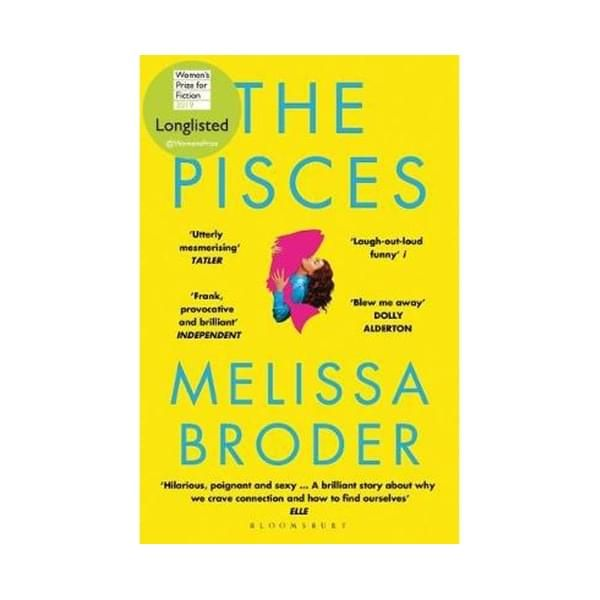The Pisces : LONGLISTED FOR THE WOMEN'S PRIZE FOR FICTION 2019 ISBN: 9781408890950 PUBLICATION DATE: 17 June 2019  Longlisted for the Women's Prize for Fiction 2019 Chosen as a Summer Read by Tatler, the Times, Elle and You Magazine  Lucy has been writing her dissertation for nine years when she and her boyfriend have a dramatic break up. After she hits rock bottom, her sister in Los Angeles insists that Lucy dog-sit for the summer. Staying in a gorgeous house on Venice Beach, Lucy can f