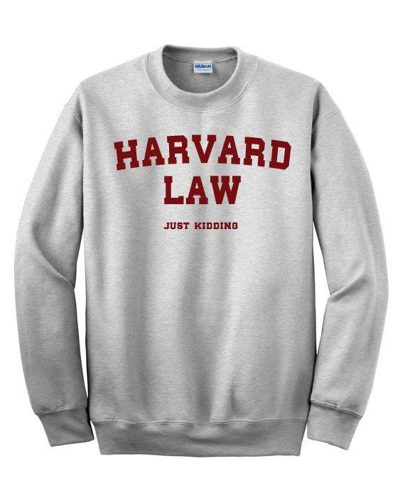 8f09a705b8df Sweatshirt   Harvard law just kidding   Crewneck sweatshirt funny graphic  sweatshirts