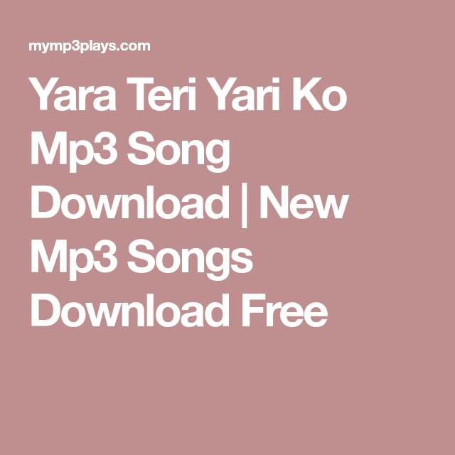 Yara Teri Yari Ko Mp3 Song Download New Mp3 Songs Download Free