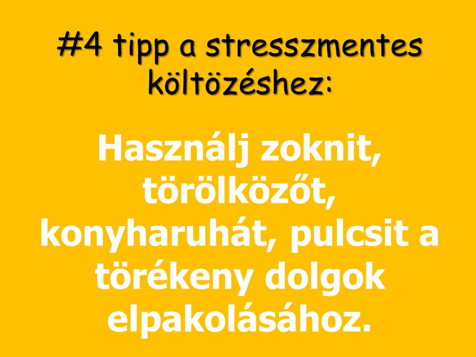 A negyedik tipp a stresszmentes költözéshez:  Használj zoknit, törölközőt, pulcsit a törékeny dolgok elpakolásához.  http://stresszmenteskoltozes.hu/4-tipp-a-stresszmentes-koltozeshez/