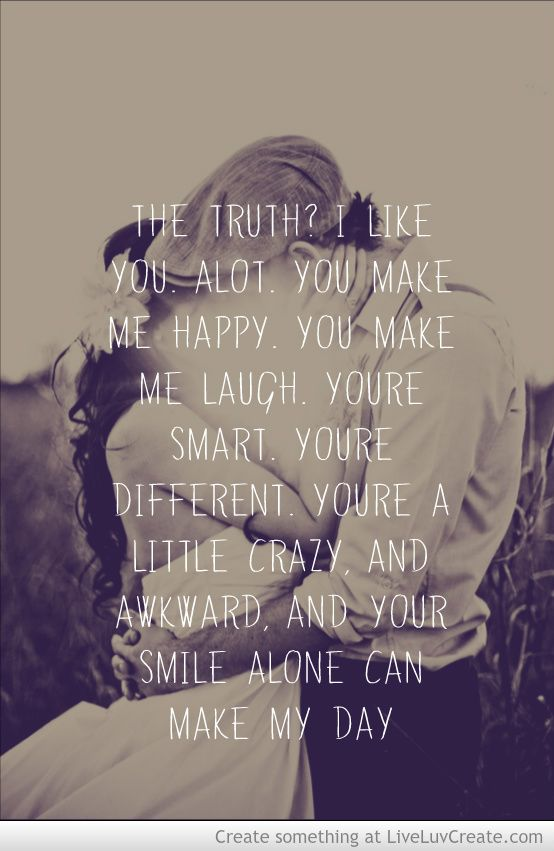 The Truth I Like You Alot You Make Me Happy You Make Me Laugh You Re Smart You Re Different You Re A I Like You Alot You Make Me Laugh You Make Me