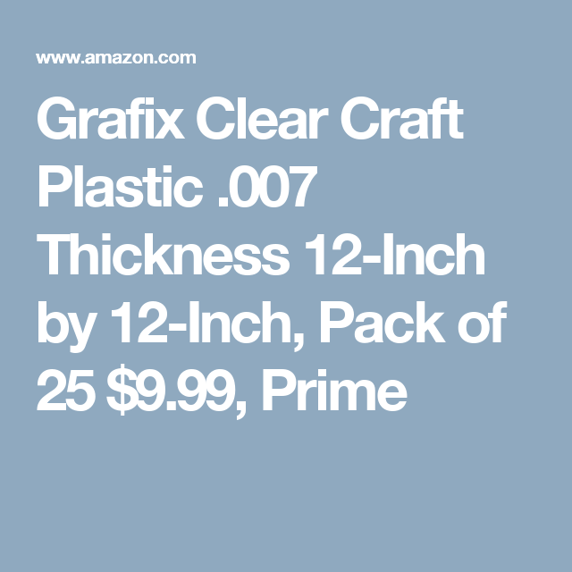 Pack Of 25 Grafix Clear Craft Plastic .007 Thickness 12-inch By 12-inch