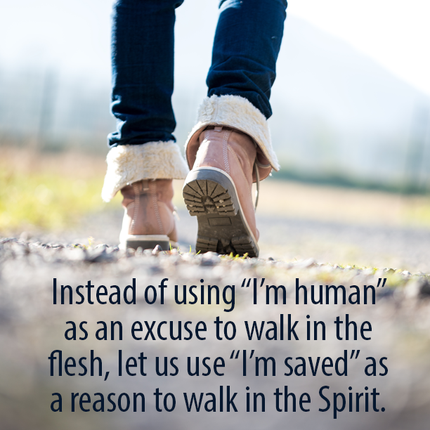 "Inspirational Quotes About Walking With God: Instead Of Using ""I'm Human"" As An Excuse To Walk In The"