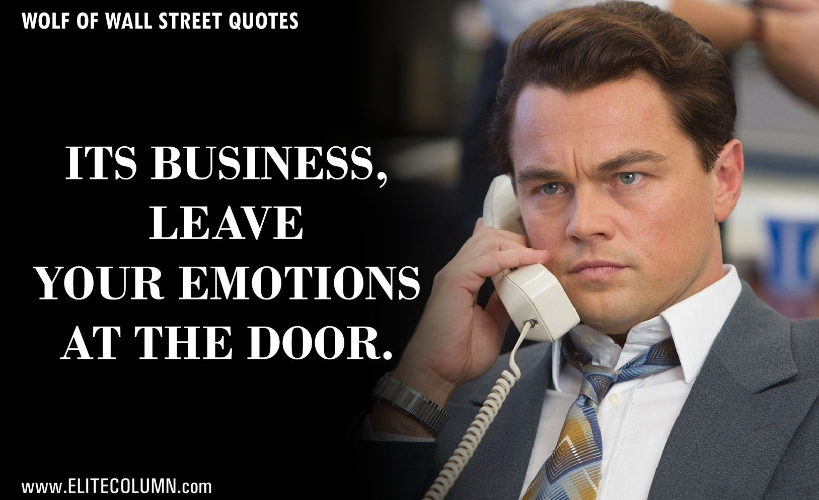 61 The Wolf Of Wall Street Quotes That Will Make You Rich Elitecolumn Street Quotes Leonardo Dicaprio Quotes Wolf Of Wall Street