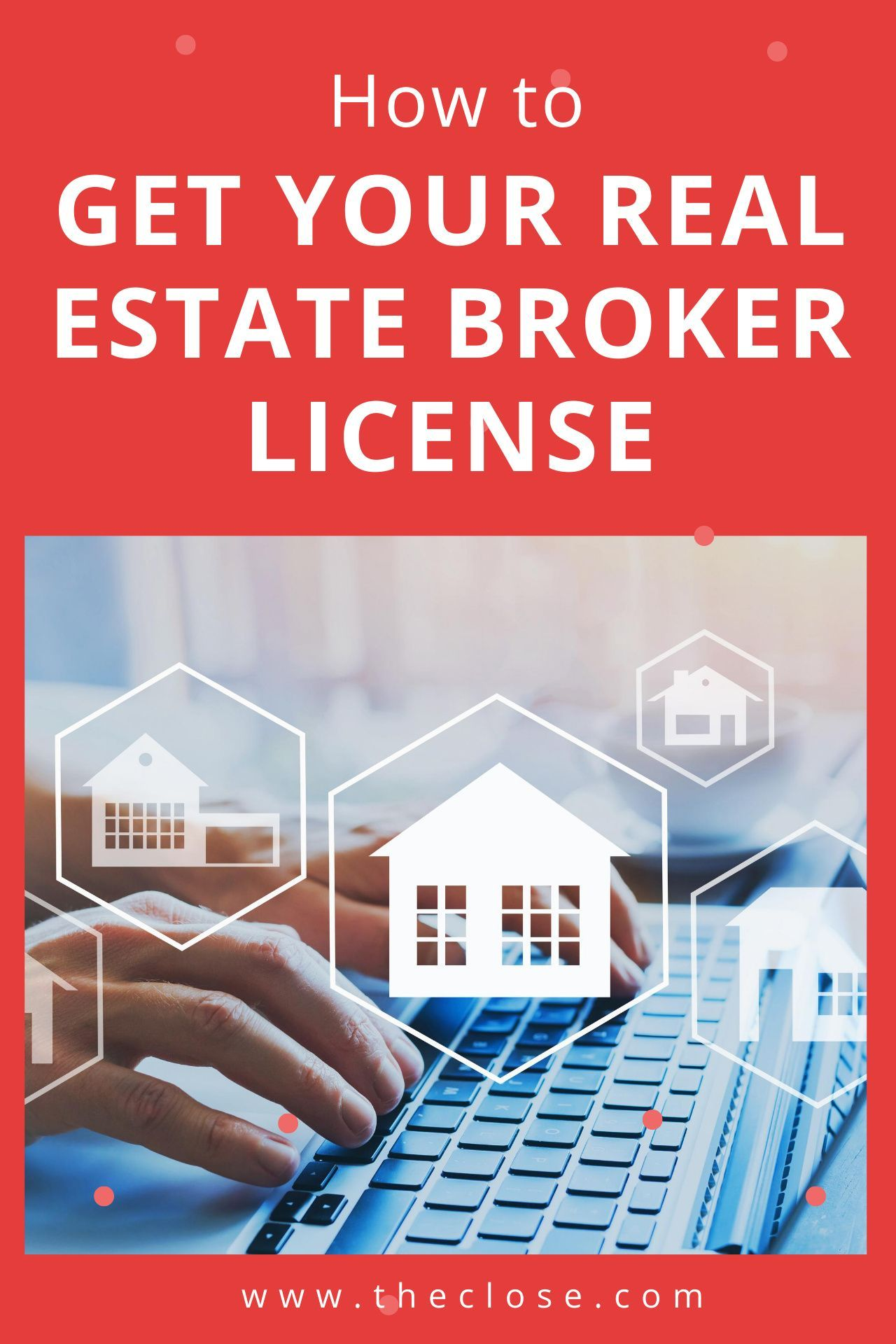How To Get Your Real Estate Broker License In 2020 Without The Stress The Close In 2020 Real Estate Broker License Real Estate Broker Real Estate Education