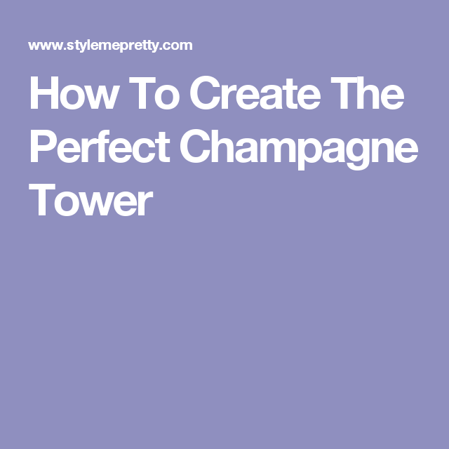 How To Create The Perfect Champagne Tower