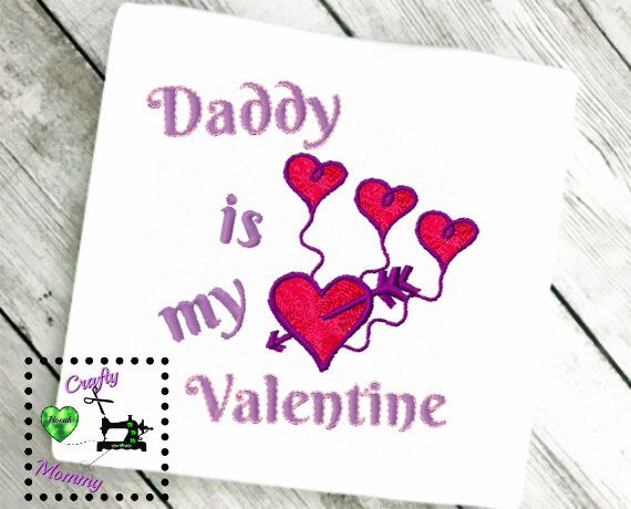 Daddy Is My Valentine Embroidery Digital Embroidery Design