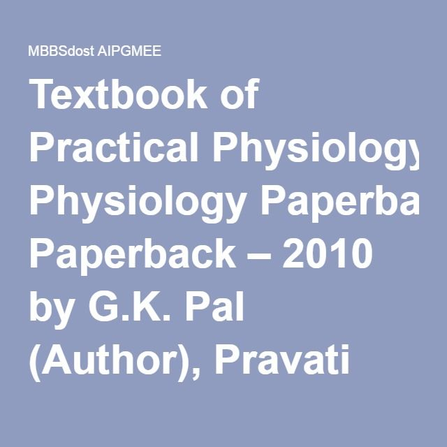 Textbook of Practical Physiology Paperback \u2013 2010 by GK Pal