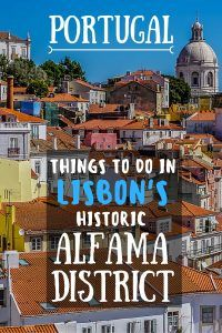 We spent a few days staying in Lisbon's historic Alfama district. In this post we list our favourite things to do in the area.
