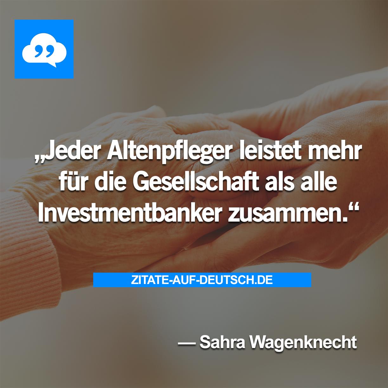 #Altenpfleger, #Gesellschaft, #Investmentbanker, #Leistung, #Spruch, #