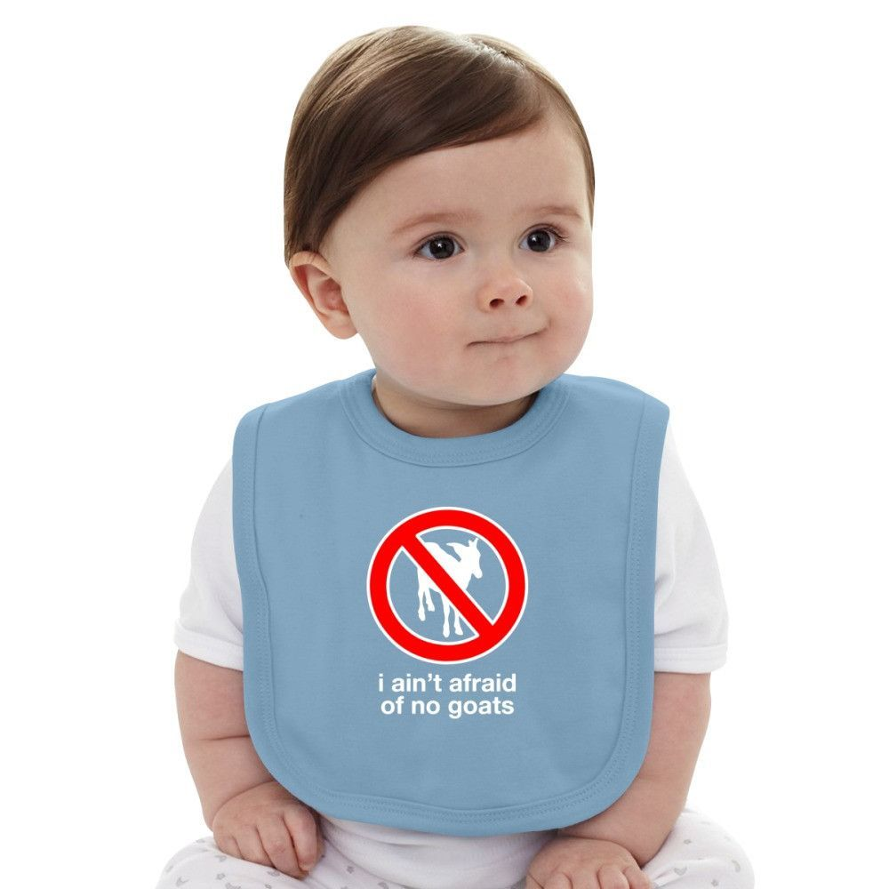 I Ain't Afraid Of No Goats Baby Bib
