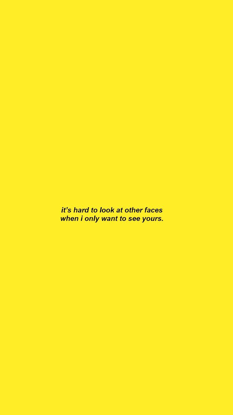 Blaineeholmes Words In 2019 Yellow Quotes Wallpaper