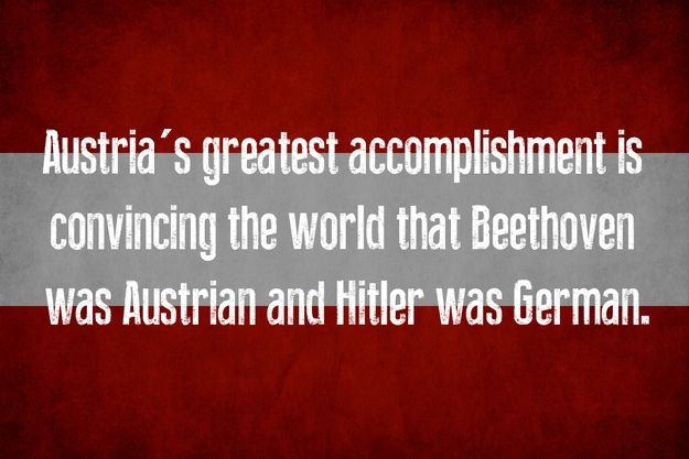 Austria. | The Shortest And Most Accurate History Of The World You'll Ever Read