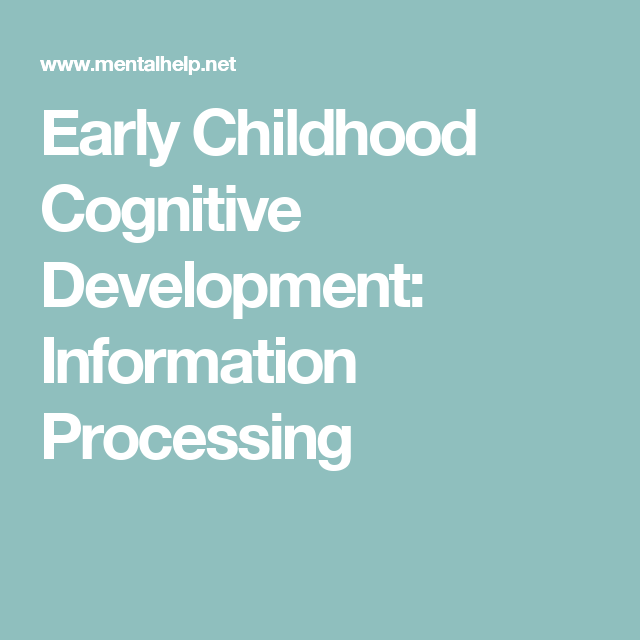 information processing model of cognitive development