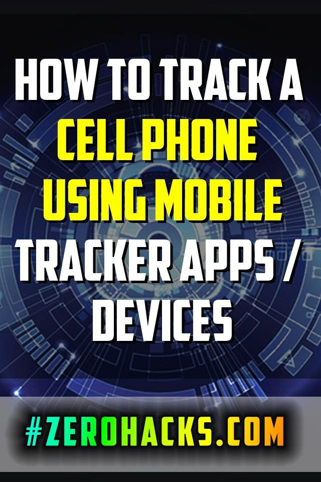 How To Track A Cell Phone Using Mobile Tracker Apps / Devices