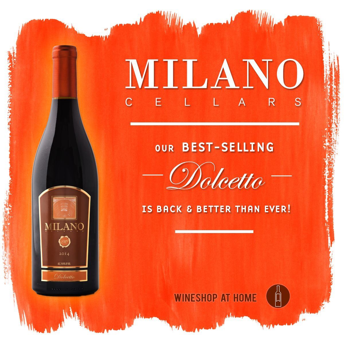 It S Here Our Most Popular Wine The Milano Cellars Dolcetto Is Back And Better Than Ever Dolcetto Means Little Wine Drinks Wine Shop At Home Buy Wine