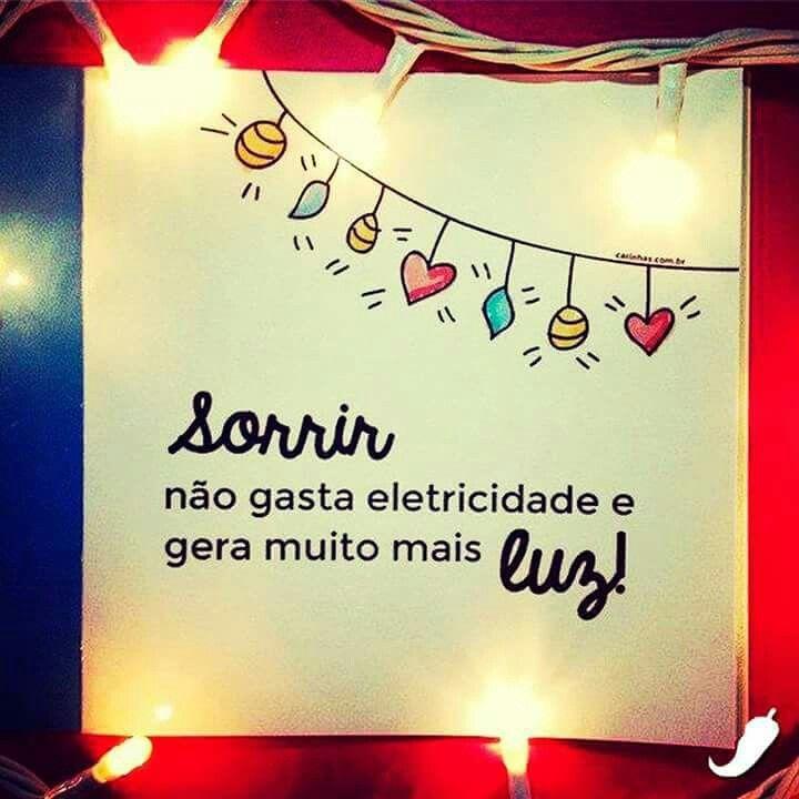 Sorrir Não Gasta Eletricidade E Gera Muito Mais Luz Frases