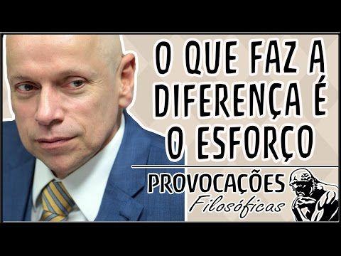 O Que Faz A Diferença é O Esforço Leandro Karnal Youtube